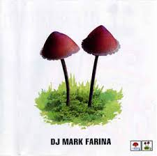 Mark Farina's Mushroom Jazz is Groovalicious!!!